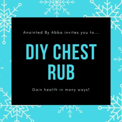DIY Chest Rub!