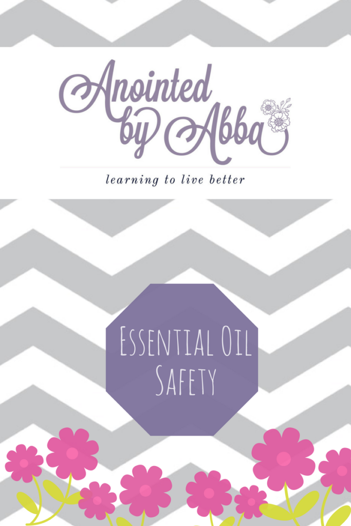 essential oil safety anointed by abba